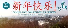 CN KICK fête le Nouvel AnChinois!